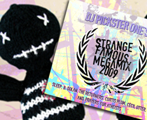 The Strange Famous Megamix 2009! FREE DOWNLOAD!