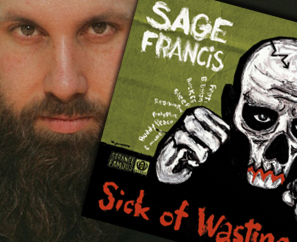 "Sage Francis' ""Sick Of Wasting"" CD + FREE DOWNLOAD!"