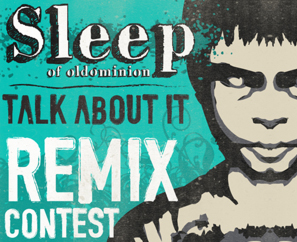 "Sleep ""Talk About It"" Remix Contest! THE WINNERS!"