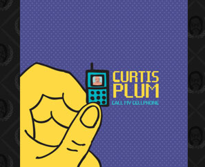 "Curtis Plum's ""Call My Cellphone"" AVAILABLE NOW!"