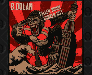 "B. DOLAN ""FALLEN HOUSE"" CD Available Now! + VINYL Pre-Order!"